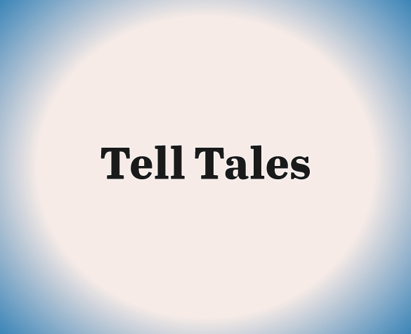Tell Tales for 6-6-19